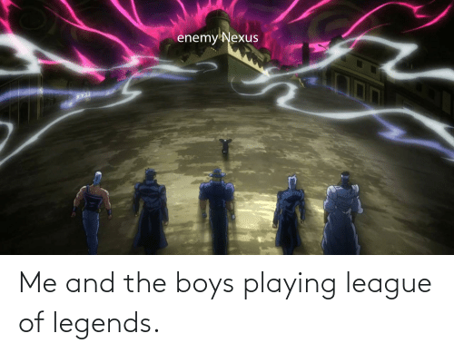 League of Legends, Boys, and League: Me and the boys playing league of legends.