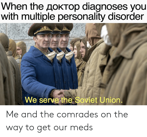 meds: Me and the comrades on the way to get our meds