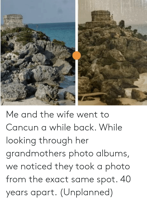 Cancun: Me and the wife went to Cancun a while back. While looking through her grandmothers photo albums, we noticed they took a photo from the exact same spot. 40 years apart. (Unplanned)