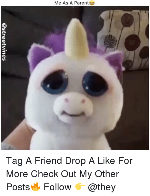 Memes, 🤖, and Friend: Me As A Parent Tag A Friend Drop A Like For More Check Out My Other Posts🔥 Follow 👉 @they