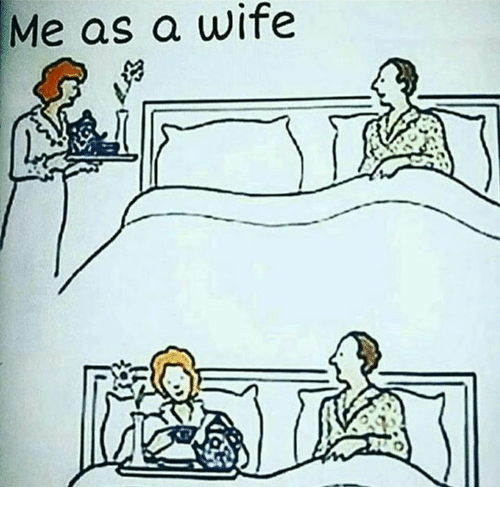 Wife,  Wifes, and Me as a Wife: Me as a wife