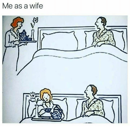Wife and Me as a Wife: Me as a wife