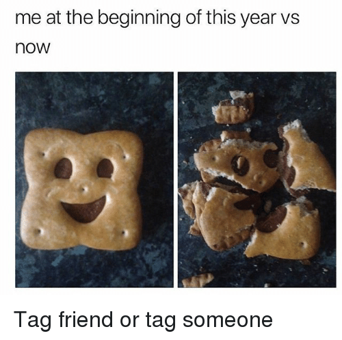 Memes, Tag Someone, and 🤖: me at the beginning of this year vs  now Tag friend or tag someone