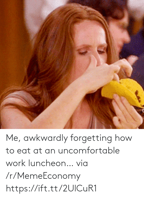 Forgetting: Me, awkwardly forgetting how to eat at an uncomfortable work luncheon… via /r/MemeEconomy https://ift.tt/2UlCuR1