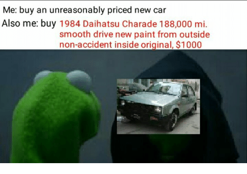charades: Me: buy an unreasonably priced new car  Also me: buy 1984 Daihatsu Charade 188,000 mi  smooth drive new paint from outside  non-accident inside original, $1000