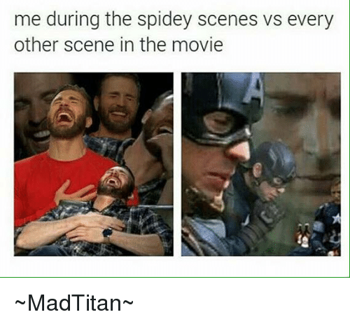 Avengers: me during the spidey scenes vs every  other scene in the movie ~MadTitan~