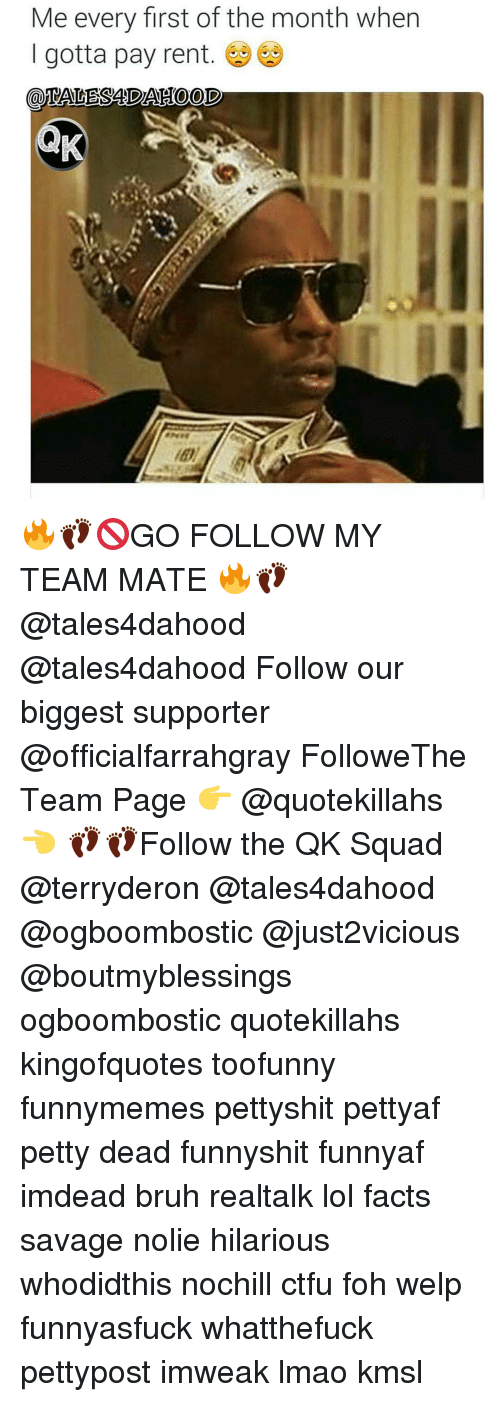 first of the month: Me every first of the month when  I gotta pay rent  CaOTALESSANDAEOOD 🔥👣🚫GO FOLLOW MY TEAM MATE 🔥👣@tales4dahood @tales4dahood Follow our biggest supporter @officialfarrahgray FolloweThe Team Page 👉 @quotekillahs 👈 👣👣Follow the QK Squad @terryderon @tales4dahood @ogboombostic @just2vicious @boutmyblessings ogboombostic quotekillahs kingofquotes toofunny funnymemes pettyshit pettyaf petty dead funnyshit funnyaf imdead bruh realtalk lol facts savage nolie hilarious whodidthis nochill ctfu foh welp funnyasfuck whatthefuck pettypost imweak lmao kmsl