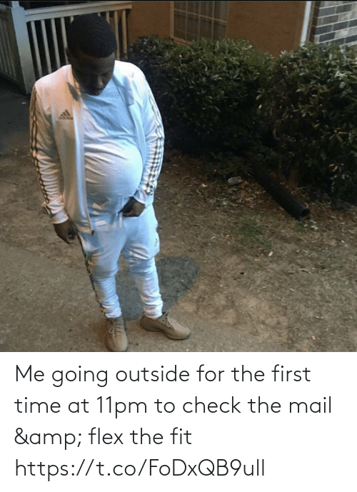 Mail: Me going outside for the first time at 11pm to check the mail & flex the fit https://t.co/FoDxQB9ull