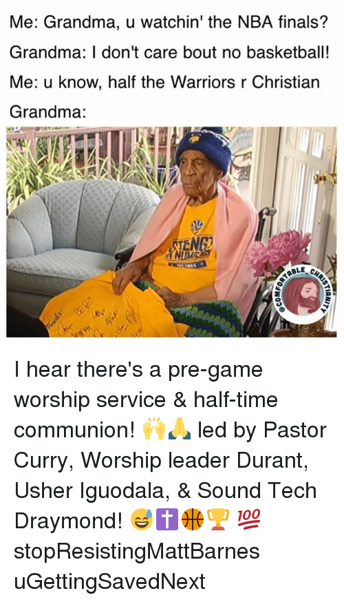 iguodala: Me: Grandma, u watchin' the NBA finals?  Grandma: I don't care bout no basketball!  Me: u know, half the Warriors r Christian  Grandma:  ABLE I hear there's a pre-game worship service & half-time communion! 🙌🙏 led by Pastor Curry, Worship leader Durant, Usher Iguodala, & Sound Tech Draymond! 😅✝️🏀🏆 💯 stopResistingMattBarnes uGettingSavedNext