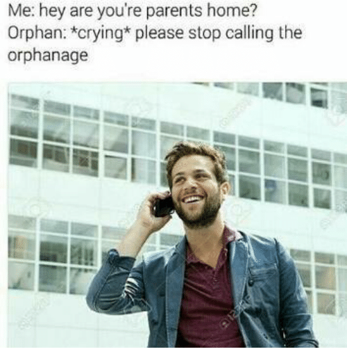 Funny Orphan Memes Of 2017 On SIZZLE