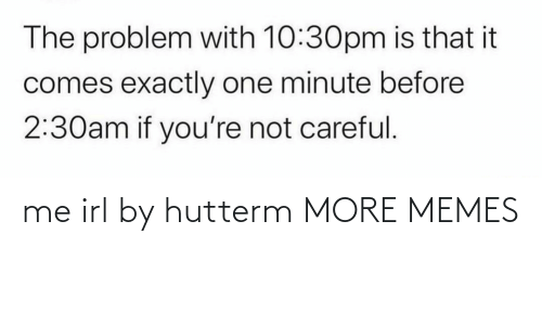 Me IRL: me irl by hutterm MORE MEMES