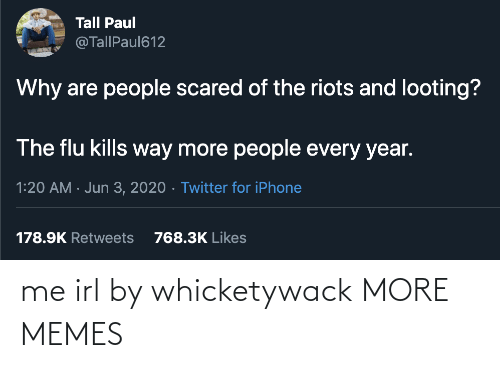 Me IRL: me irl by whicketywack MORE MEMES
