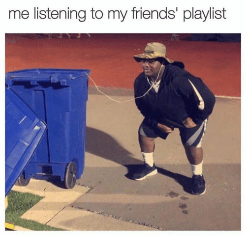 Friends,  Playlist, and  Playlists: me listening to my friends' playlist