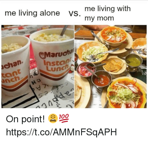 Being Alone, Living, and Mom: me living alone  me living with  my mom  VS.  Marucha  chan Instal  Lun  ant  nch  vS  2  Sっ On point! 😩💯 https://t.co/AMMnFSqAPH