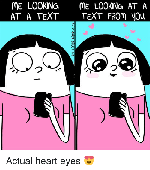 öAts: ME LOOKING  ME LOOKING AT A  AT A TEXT  TEXT FROM you Actual heart eyes 😍