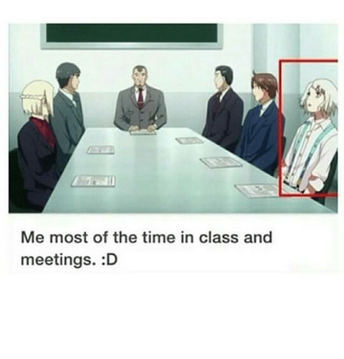 memes: Me most of the time in class and  meetings. :D