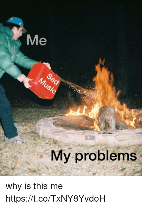 Funny, Why, and This: Me  My problems why is this me https://t.co/TxNY8YvdoH