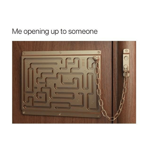 Memes, 🤖, and Me Opening Up to Someone: Me opening up to someone