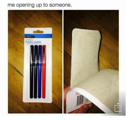 Someone,  Pack, and Opening: me opening up to someone.  4 PACK  FINELINER
