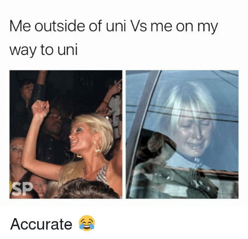 On My Way, Uni, and My Way: Me outside of uni Vs me on my  way to uni  SP Accurate 😂