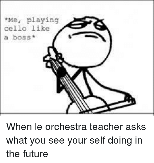playing cello: Me, playing  cello like  a boss