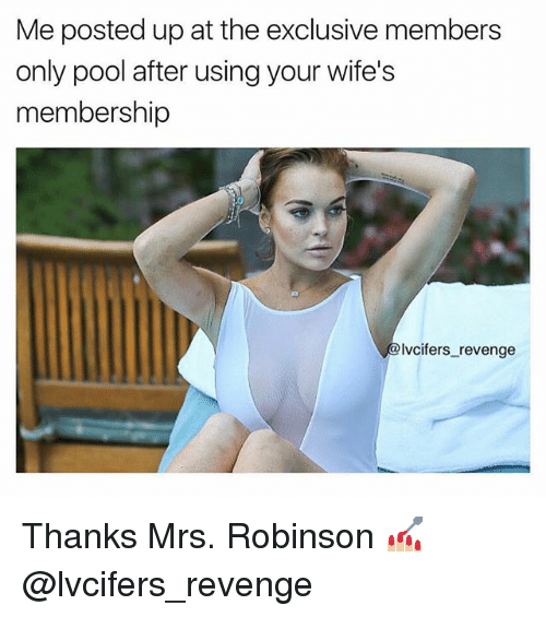 Revenge, Grindr, and Pool: Me posted up at the exclusive members  only pool after using your wife's  membership  lvcifers_ revenge Thanks Mrs. Robinson 💅🏼@lvcifers_revenge