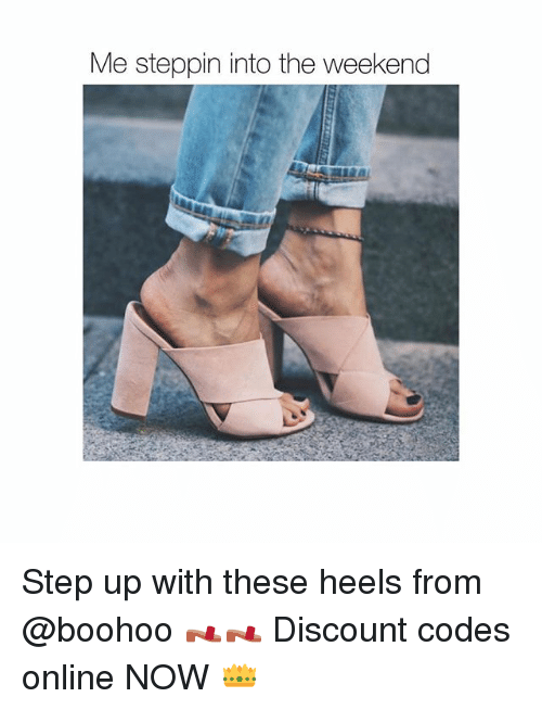step ups: Me steppin into the weekend Step up with these heels from @boohoo 👡👡 Discount codes online NOW 👑
