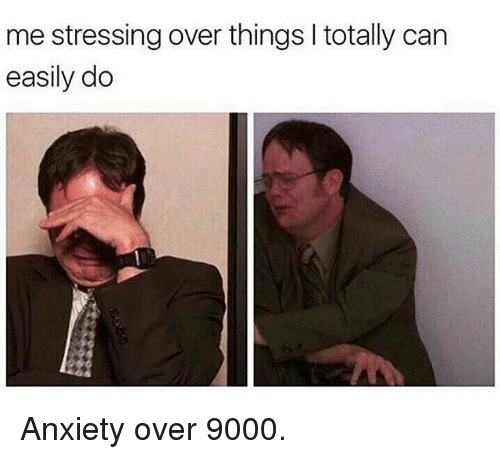 Gym, Anxiety, and Can: me stressing over things l totally can  easily do Anxiety over 9000.