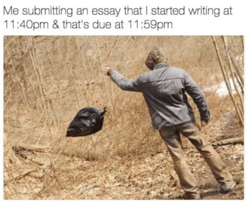 Essay,  Writing, and That: Me submitting an essay that I started writing at  11:40pm &that's due at 11:59pm