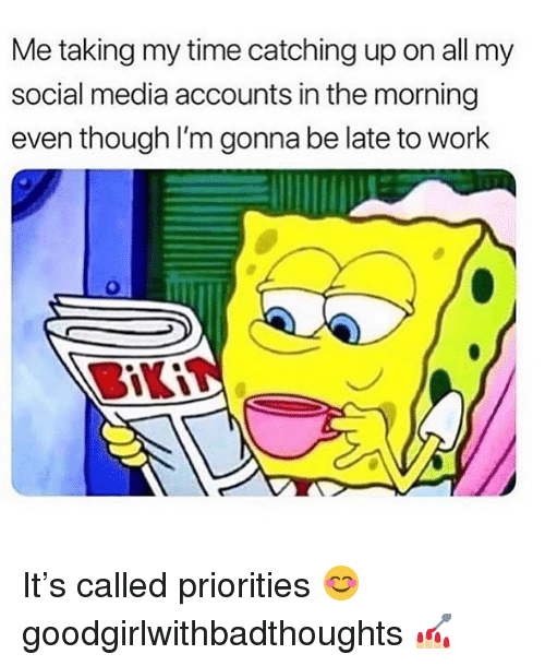 catching up: Me taking my time catching up on all my  social media accounts in the morning  even though I'm gonna be late to work It's called priorities 😊 goodgirlwithbadthoughts 💅🏼