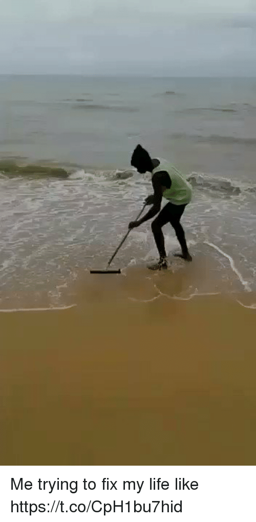 Funny, Life, and Like: Me trying to fix my life like https://t.co/CpH1bu7hid