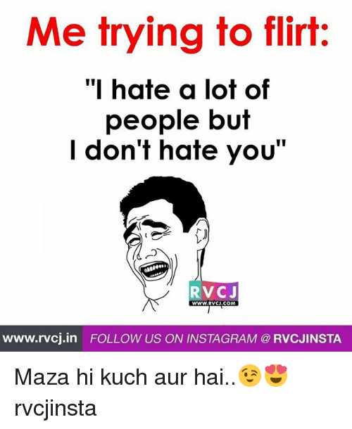 Auring: Me trying to flirt:  "