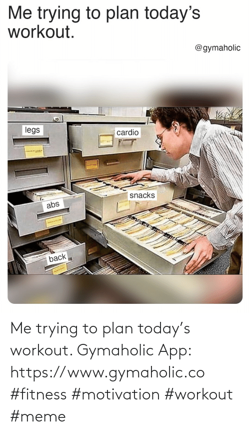 motivation: Me trying to plan today's workout.  Gymaholic App: https://www.gymaholic.co  #fitness #motivation #workout #meme