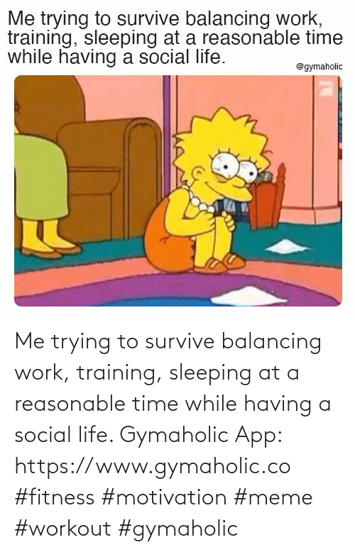 Sleeping: Me trying to survive balancing work, training, sleeping at a reasonable time while having a social life.  Gymaholic App: https://www.gymaholic.co  #fitness #motivation #meme #workout #gymaholic