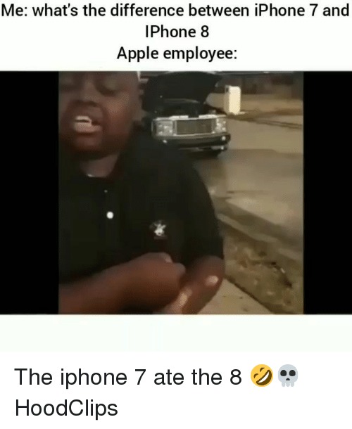Apple, Funny, and Iphone: Me: what's the difference between iPhone 7 and  IPhone 8  Apple employee: The iphone 7 ate the 8 🤣💀 HoodClips