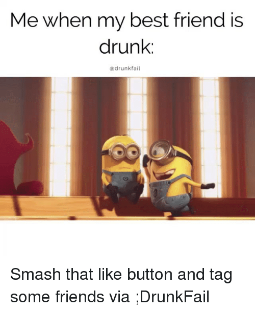 my friend flirts with me when hes drunk A major effect of booze is loss of inhibition so, he probably means what he says when he's drunk i've flirted and hit on my best friends girlfriend while drunk.