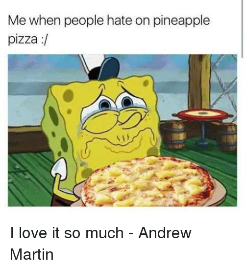 🔥 25+ Best Memes About Pineapple Pizza | Pineapple Pizza Memes