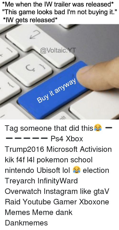 """Pokemon School: *Me when the IW trailer was released*  """"This game looks bad l'm not buying it.""""  *IW gets released  @Voltaic Tag someone that did this😂 ➖➖➖➖➖➖ Ps4 Xbox Trump2016 Microsoft Activision kik f4f l4l pokemon school nintendo Ubisoft lol 😂 election Treyarch InfinityWard Overwatch Instagram like gtaV Raid Youtube Gamer Xboxone Memes Meme dank Dankmemes"""