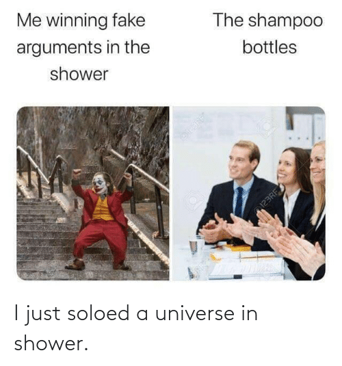 shampoo: Me winning fake  The shampoo  arguments in the  bottles  shower  123RF I just soloed a universe in shower.