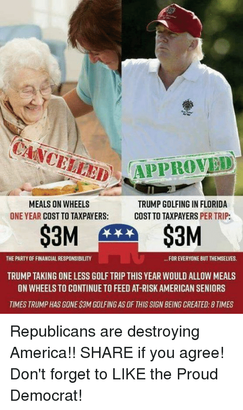 MEALS ON WHEELS TRUMP GOLFING IN FLORIDA ONE YEAR COST TO ...