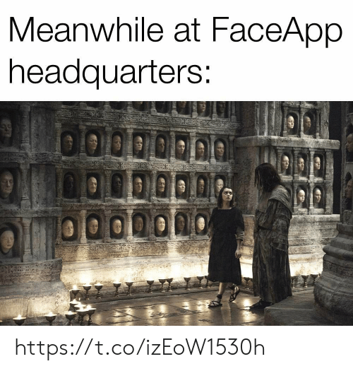 Faceapp: Meanwhile at FaceApp  headquarters: https://t.co/izEoW1530h