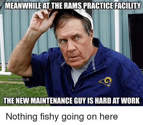 Nflmemes: MEANWHILE AT THE RAMS PRACTICE FACILITY  @NFLMEMES IG  THE NEW MAINTENANCE GUY IS HARD AT WORK Nothing fishy going on here