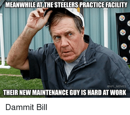 Football, Nfl, and Sports: MEANWHILE ATTHESTEELERSPRACTICE FACILITY  @NFL MEMES  THEIR NEWMAINTENANCE GUY IS HARD AT WORK Dammit Bill
