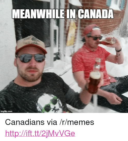 "meanwhile in canada: MEANWHILE IN CANADA <p>Canadians via /r/memes <a href=""http://ift.tt/2jMvVGe"">http://ift.tt/2jMvVGe</a></p>"