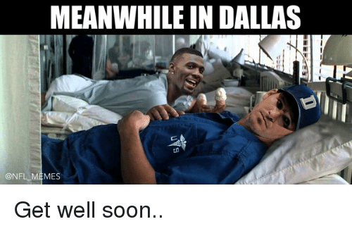 Football, Meme, and Memes: MEANWHILE IN DALLAS  @NFL MEMES Get well soon..