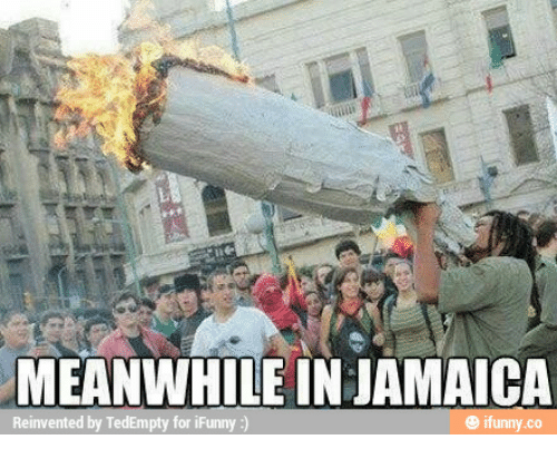 Funny Jamaican Meme : Meanwhile in jamaica reinvented by tedempty for ifunny