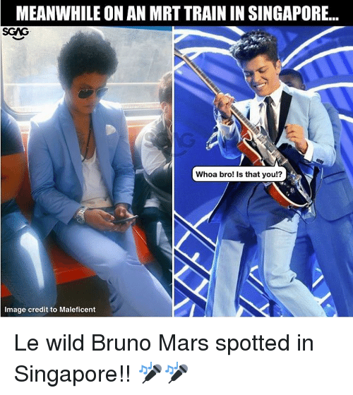 maleficent: MEANWHILE ONAN MRT TRAIN IN SINGAPORE  SGNG  Whoa bro! Is that you!?  Image credit to Maleficent Le wild Bruno Mars spotted in Singapore!! 🎤🎤