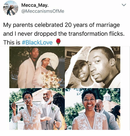 mecca: Mecca May.  @MeccanismsOfMe  My parents celebrated 20 years of marriage  and I never dropped the transformation flicks.  This is