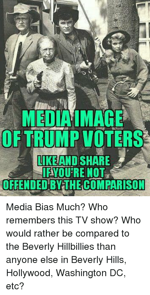 Media imace oftrumpvoters like and share ifivou re not offended bathe comparison media bias much - Hollywood hills tv show ...