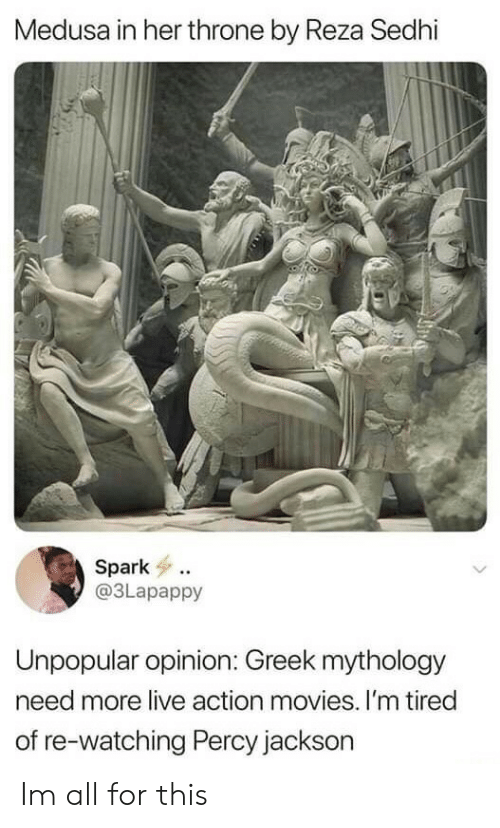 mythology: Medusa in her throne by Reza Sedhi  Spark  @3Lapappy  Unpopular opinion: Greek mythology  need more live action movies. I'm tired  of re-watching Percy jackson Im all for this